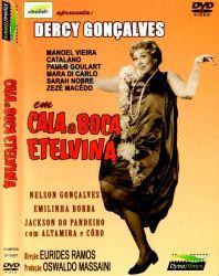 DVD CALA A BOCA ETELVINA - DERCY GONCALVES