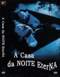 DVD A CASA DA NOITE ETERNA