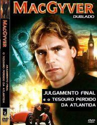 DVD MACGYVER - O JULGAMENTO FINAL - O TESOURO PERDIDO DA ATLANTIDA