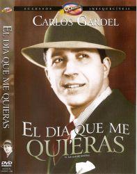 DVD EL DIA QUE ME QUIERAS - CARLOS GARDEL