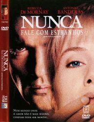 DVD NUNCA FALE COM ESTRANHOS - ANTONIO BANDERAS