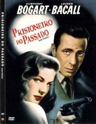DVD PRISIONEIRO DO PASSADO - HUMPHREY BOGART