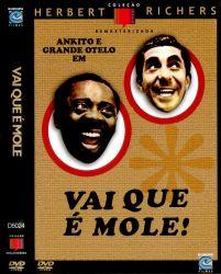 DVD VAI QUE E MOLE - GRANDE OTELO