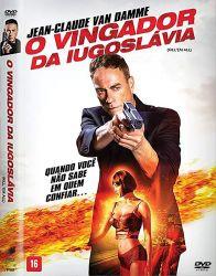 DVD O VINGADOR DA IUGOSLAVIA - JEAN-CLAUDE VAN DAMME