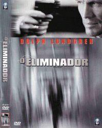 DVD O ELIMINADOR - DOLPH LUNDGREN