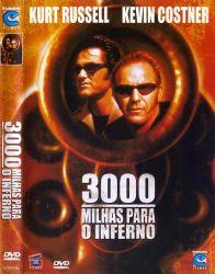 DVD 3000 MILHAS PARA O INFERNO - KURT RUSSELL