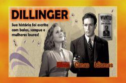 DVD DILLINGER - SUA HISTORIA FOI ESCRITA COM BALAS SANGUE E LOIRAS