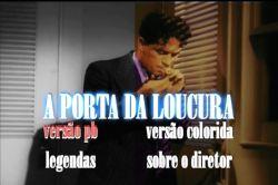 DVD A PORTA DA LOUCURA