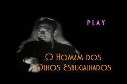 DVD O HOMEM DOS OLHOS ESBUGALHADOS