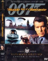 DVD 007 - O MUNDO NAO E O BASTANTE