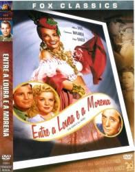DVD ENTRE A LOURA E A MORENA - 1943