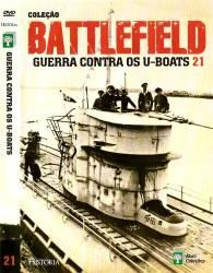 DVD BATTLEFIELD - 21 - GUERRA CONTRA OS U-BOATS