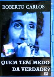 DVD ROBERTO CARLOS - QUEM TEM MEDO DA VERDADE