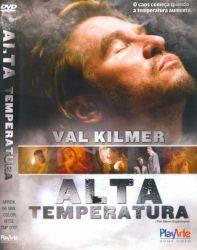 DVD ALTA TEMPERATURA - VAL  KILMER