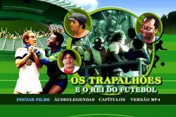 DVD OS TRAPALHOES E O REI DO FUTEBOL