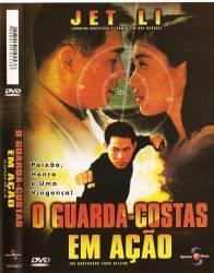 DVD O GUARDA COSTAS EM AÇAO - JET LI