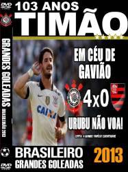 DVD CORINTHIANS  4x0  FLAMENGO - BRASILEIRAO 2013 - GRANDES GOLEADAS