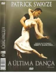 DVD A ULTIMA DANÇA - PATRICK SWAYZE