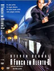 DVD A FORÇA EM ALERTA 2 - DUBLADO - STEVEN SEAGAL