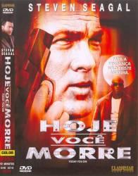 DVD HOJE VOCE MORRE - STEVEN SEAGAL