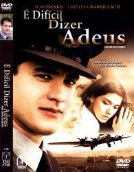 DVD E DIFICIL DIZER ADEUS - TOM HANKS