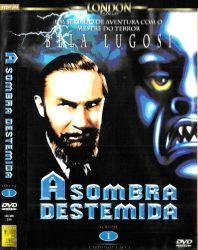 DVD A SOMBRA DESTEMIDA VOL 1 - BELA LUGOSI