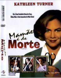 DVD MAMAE E DE MORTE - KATHLEEN TURNER