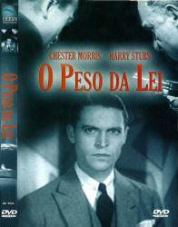DVD O PESO DA LEI - CHESTER MORRIS