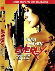 DVD EVERLY IMPLACAVEL E PERIGOSA